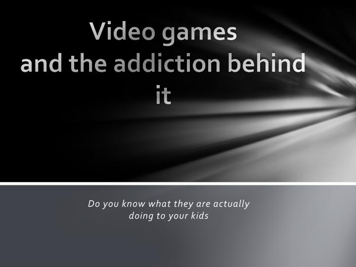 video games and the addiction behind it n.