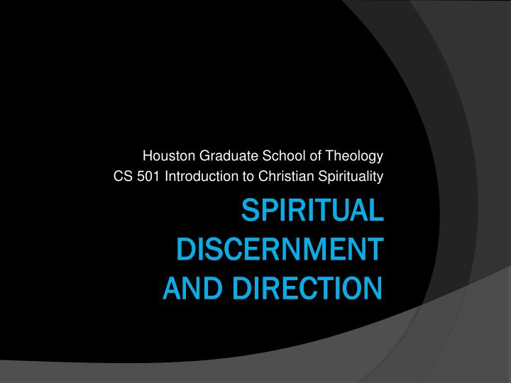 houston graduate school of theology cs 501 introduction to christian spirituality n.
