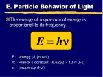 e particle behavior of light5