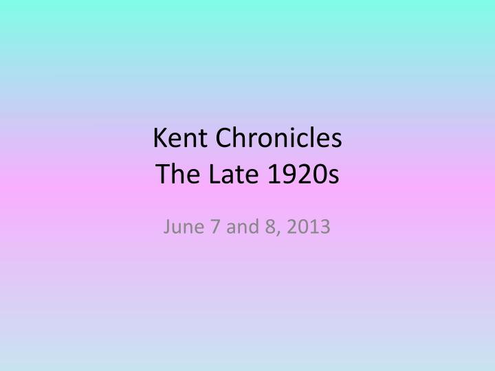 kent chronicles the late 1920s n.