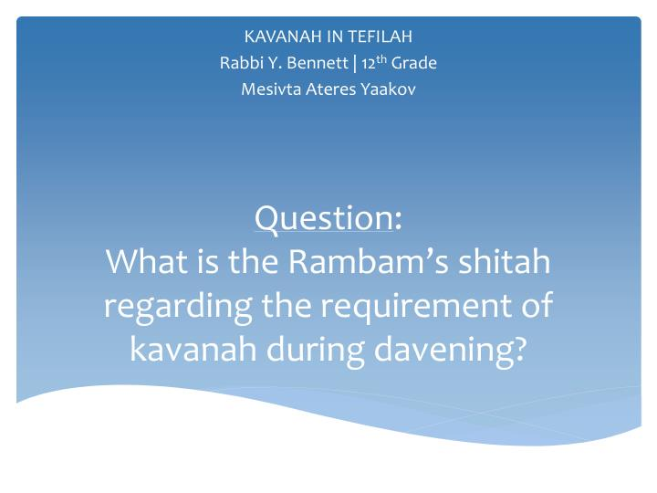 question what is the rambam s shitah regarding the requirement of kavanah during davening n.