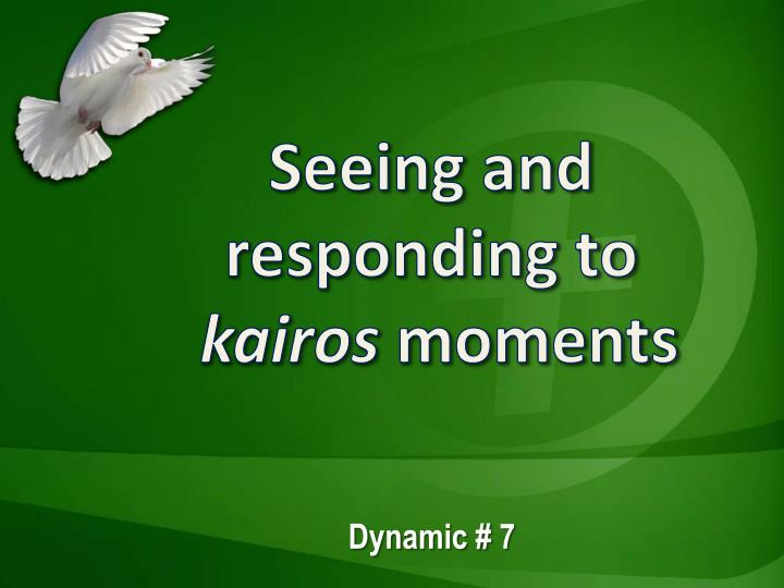 seeing and responding to kairos moments n.