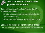 teach on kairos moments and provide discernment1
