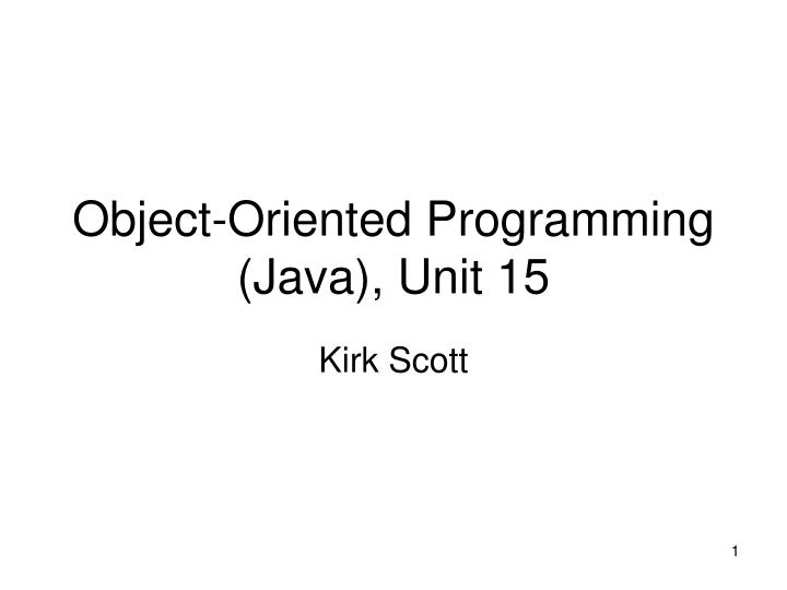 object oriented programming java unit 15 n.