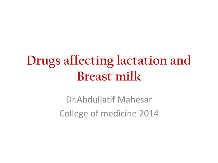 drugs affecting lactation and breast milk n.