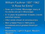 william faulkner 1897 1962 a rose for emily