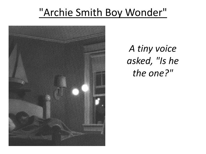 archie smith boy wonder a tiny Exposition  conflict rising action welcome to ophelliax archie smith has always wanted to go to new places and dreams of going to a far off land.
