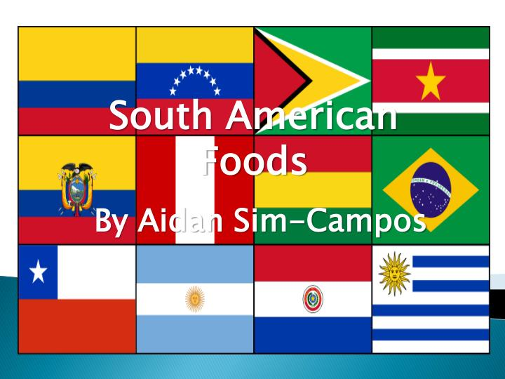 Ppt south american foods powerpoint presentation id for American cuisine presentation