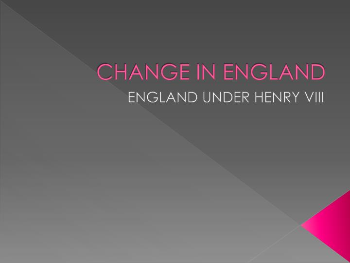 Change in england