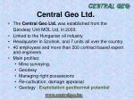 central geo ltd