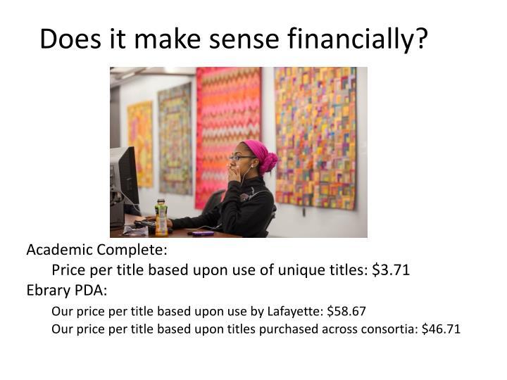 Does it make sense financially?