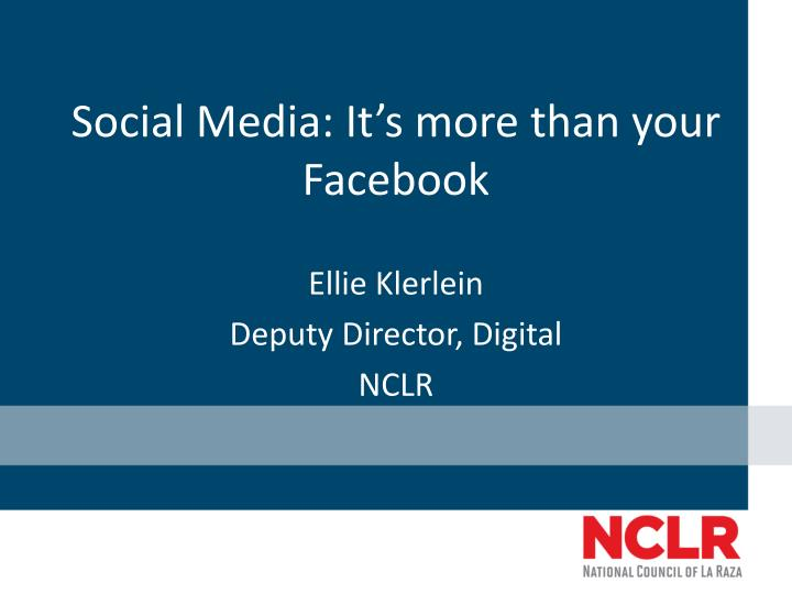 social media it s more than your facebook n.