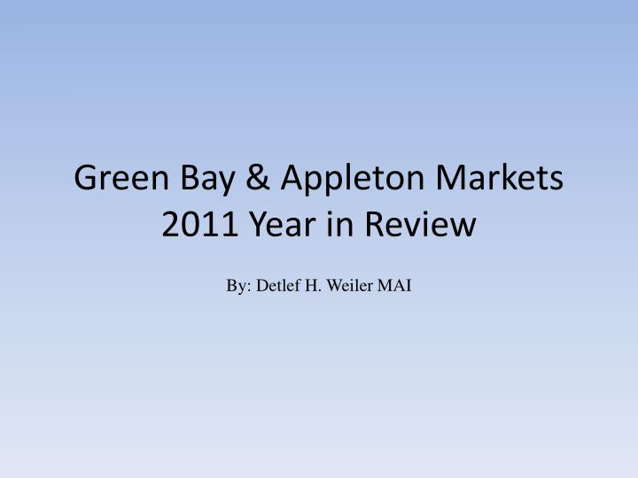 green bay appleton markets 2011 year in review n.