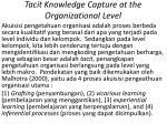 tacit knowledge capture at the organizational level