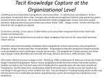 tacit knowledge capture at the organizational level1