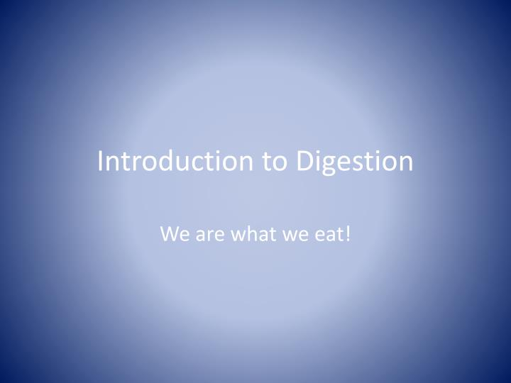introduction to digestion n.