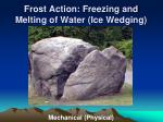 frost action freezing and melting of water ice wedging