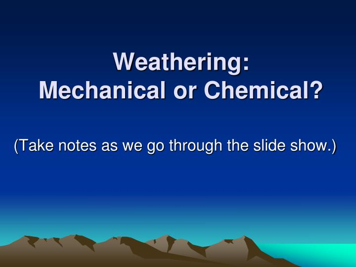 weathering mechanical or chemical n.