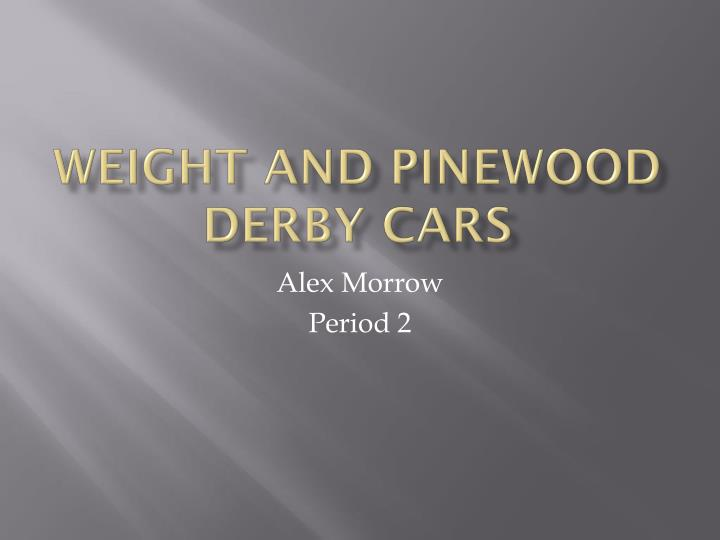 weight and pinewood derby cars n.