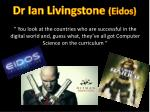 dr ian livingstone eidos