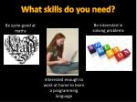 what skills do you need