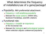 what determines the frequency of installation use of a gene package