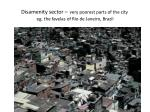 disamenity sector very poorest parts of the city eg the favelas of rio de janeiro brazil