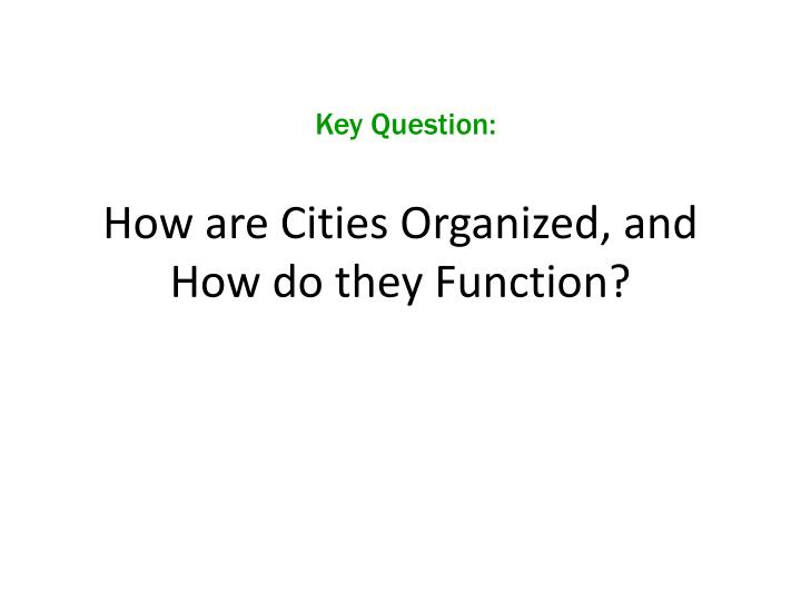 how are cities organized and how do they function n.