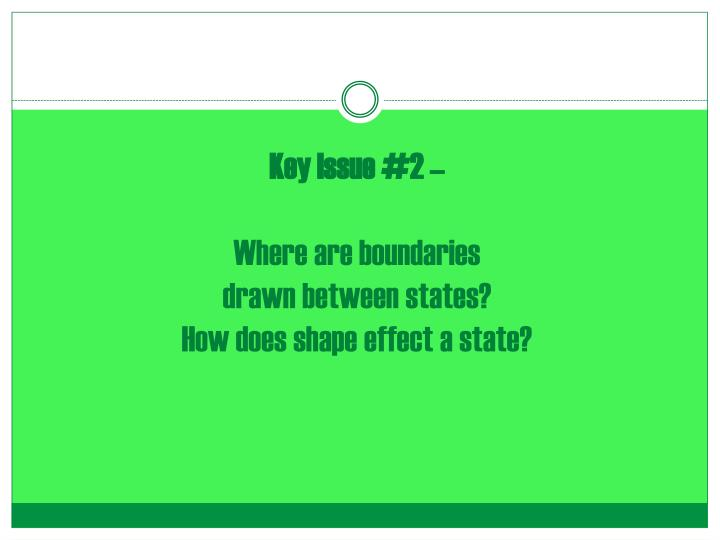 key issue 2 where are boundaries drawn between states how does shape effect a state n.
