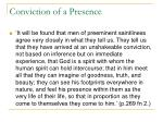 conviction of a presence