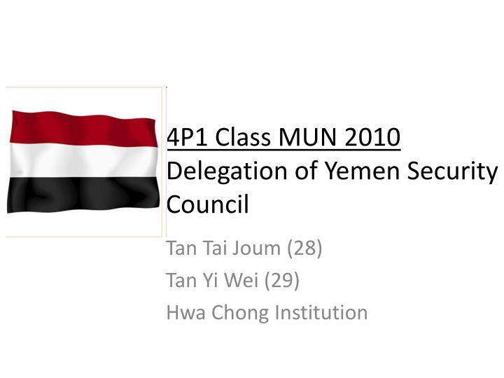 4p1 class mun 2010 delegation of yemen security council n.