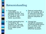 b rnemishandling