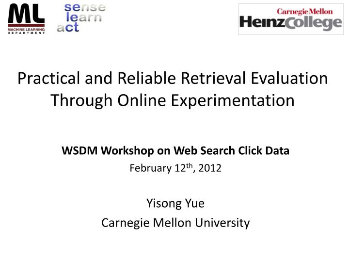 practical and reliable retrieval evaluation through online experimentation n.