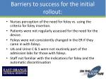 barriers to success for the initial rollout