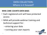 data collection where is it housed