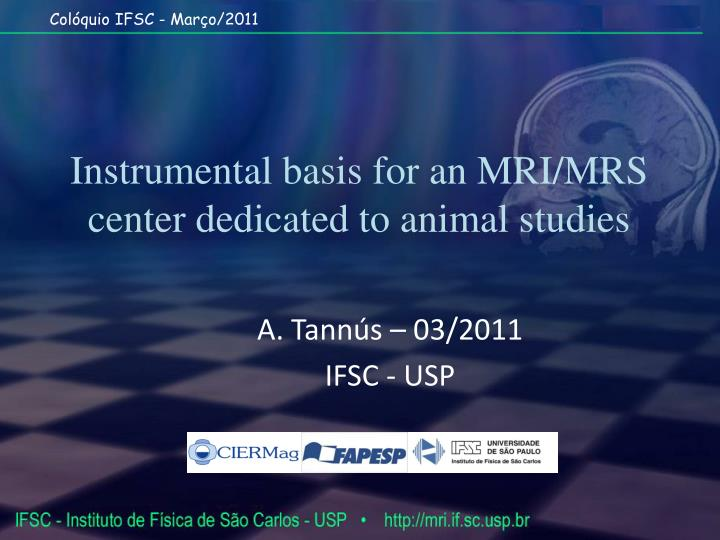 instrumental basis for an mri mrs center dedicated to animal studies n.