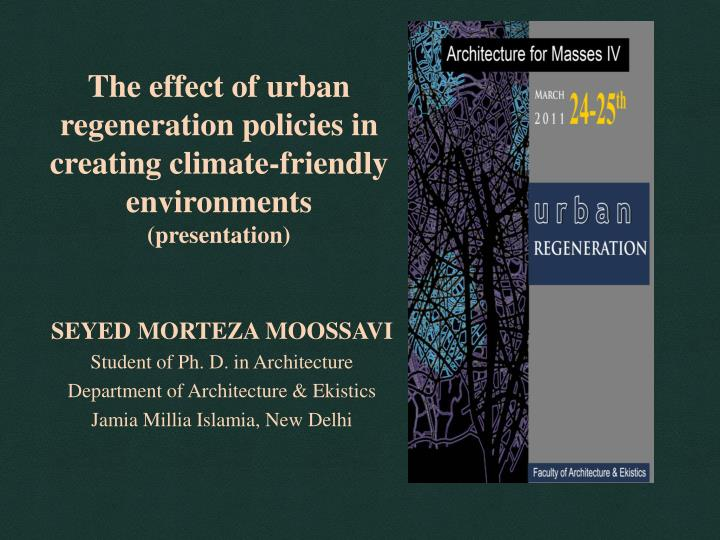 the effect of urban regeneration policies in creating climate friendly environments presentation n.