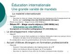 ducation internationale une grande vari t de mandats