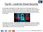 tip 1 look for great security