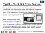 tip 4 check out other features