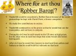 where for art thou robber baron