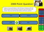 2000 point question