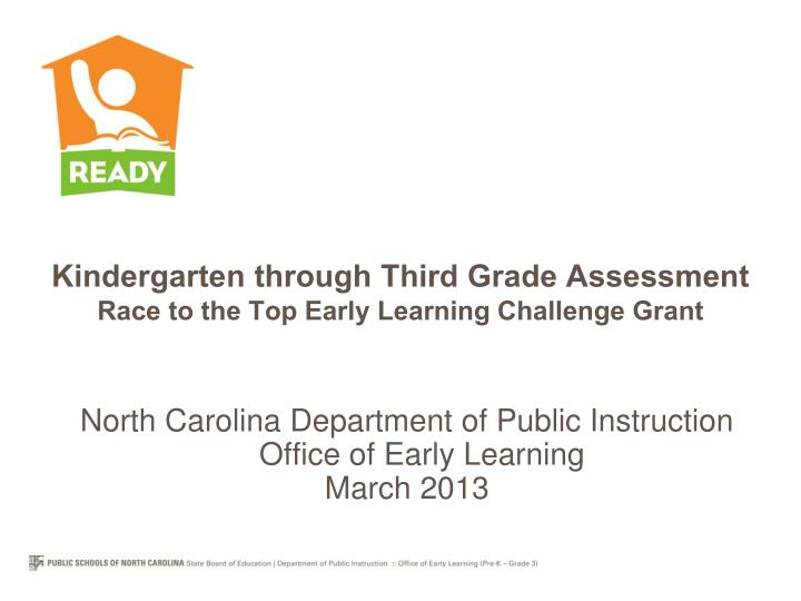 North carolina department of public instruction office of early learning march 2013
