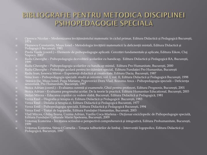 BIBLIOGRAFIE PENTRU METODICA DISCIPLINEI PSIHOPEDAGOGIE SPECIALĂ