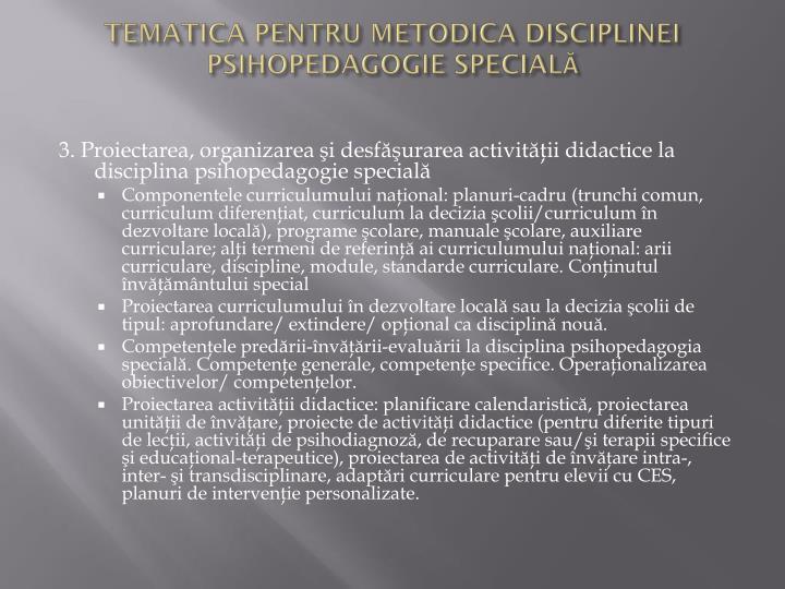 TEMATICA PENTRU METODICA DISCIPLINEI PSIHOPEDAGOGIE SPECIALĂ