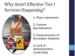 why aren t effective tier i services happening
