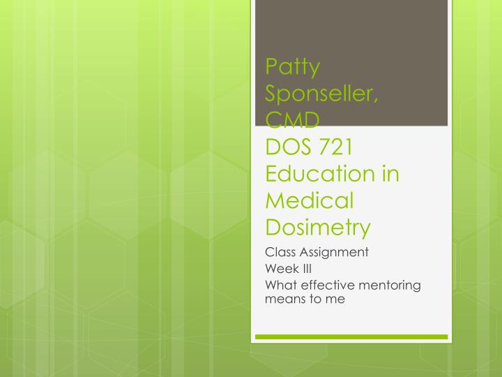 patty sponseller cmd dos 721 education in medical dosimetry n.