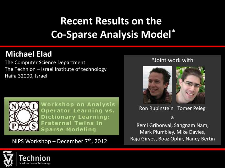Recent results on the co sparse analysis model
