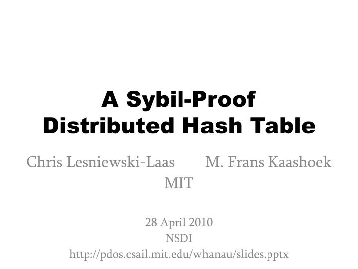 a sybil proof distributed hash table n.