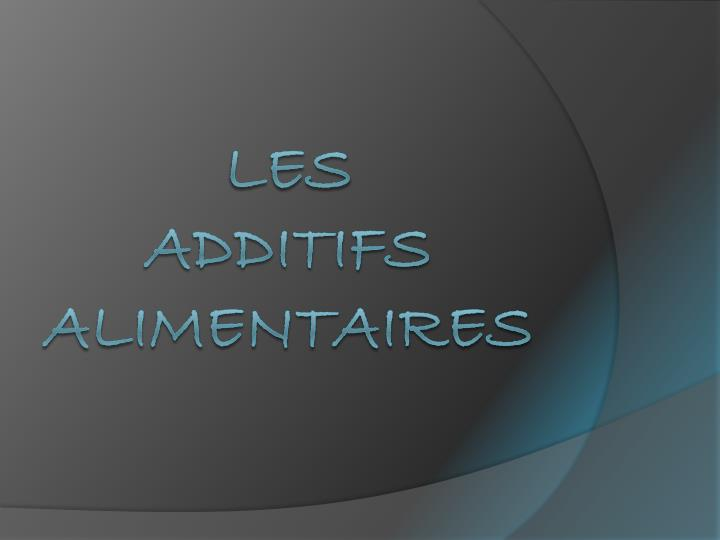 les additifs alimentaires n.
